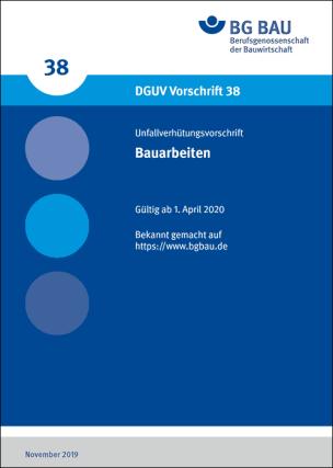 Unfallverhütungsvorschrift (UVV) Bauarbeiten | Bauarbeiten- DGUV Vorschrift 38