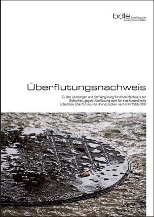 Überflutungsnachweis. Zu den Leistungen und der Vergütung für einen Nachweis zur Sicherheit gegen Überflutung oder für eine kontrollierte schadlose Überflutung von Grundstücken nach DIN 1986-100