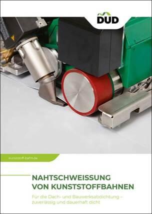 """DUD-Fachinformation """"Nahtschweißung von Kunststoffbahnen"""""""
