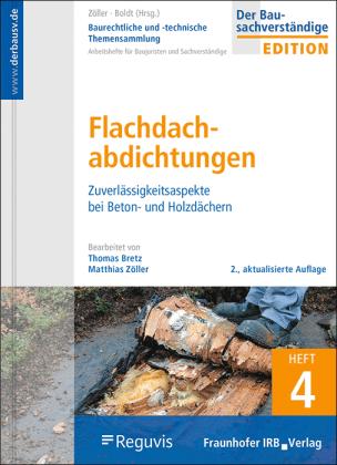 Baurechtliche und -technische Themensammlung Heft 4: Flachdachabdichtungen