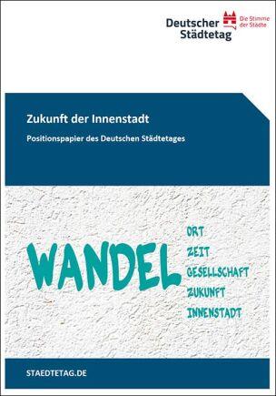 """Positionspapier """"Zukunft der Innenstadt"""" vom Deutschen Städtetag"""