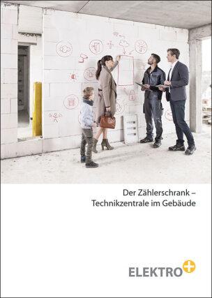 """Elektro+ Broschüre """"Der Zählerschrank – Technikzentrale im Gebäude"""""""