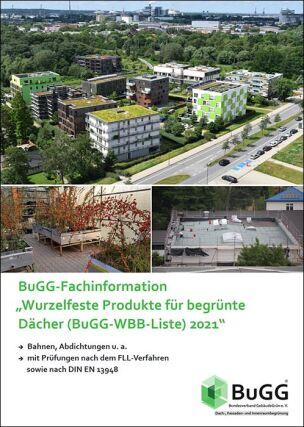 """WBB-Liste """"Wurzelfeste Produkte für begrünte Dächer (BuGG WBB Liste) Bahnen, Abdichtungen u.a. mit Prüfungen nach dem FLL Verfahren und nach der DIN EN 13948"""""""